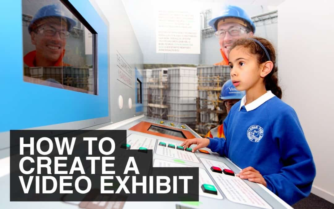 How Do I Create A Museum Video Exhibit?