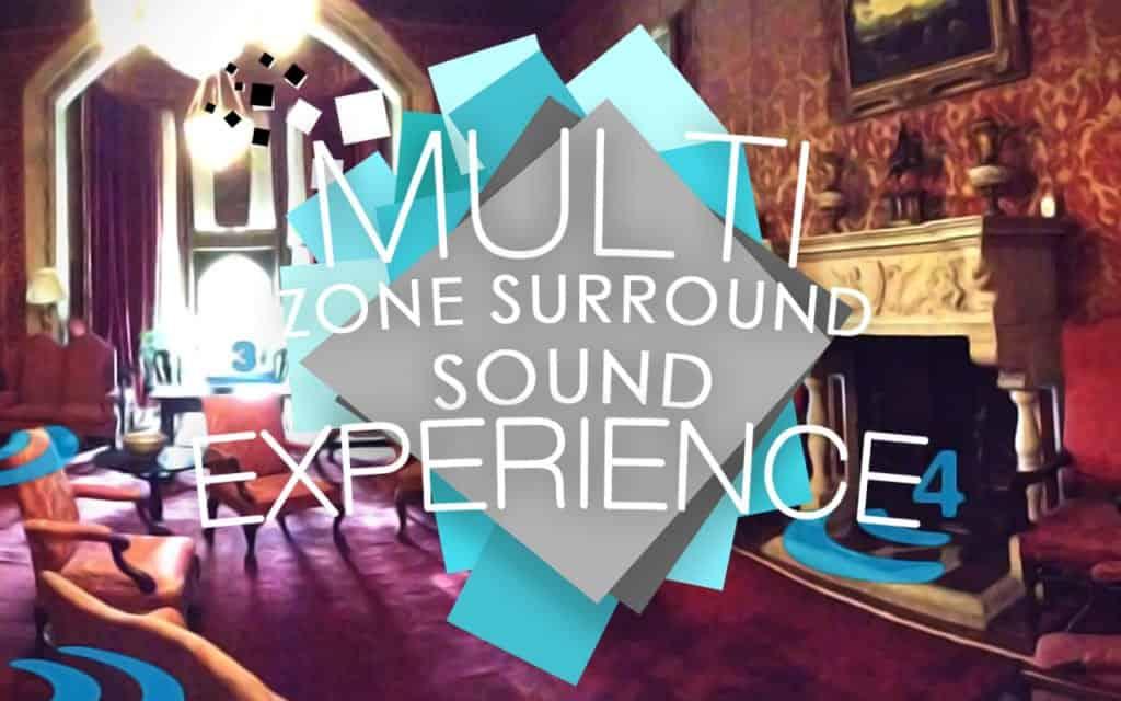 Multi Zone surround sound experience