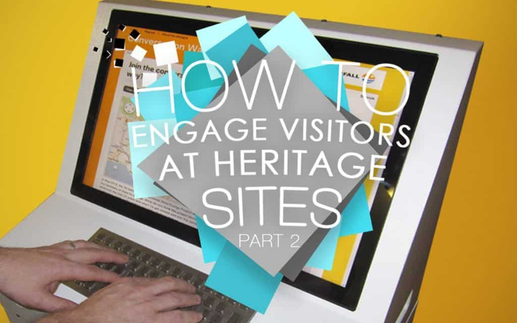 How to engage visitors at heritage sites part 2 Image