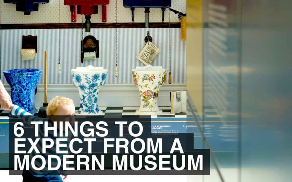 6 Things to Expect from a Modern Museum