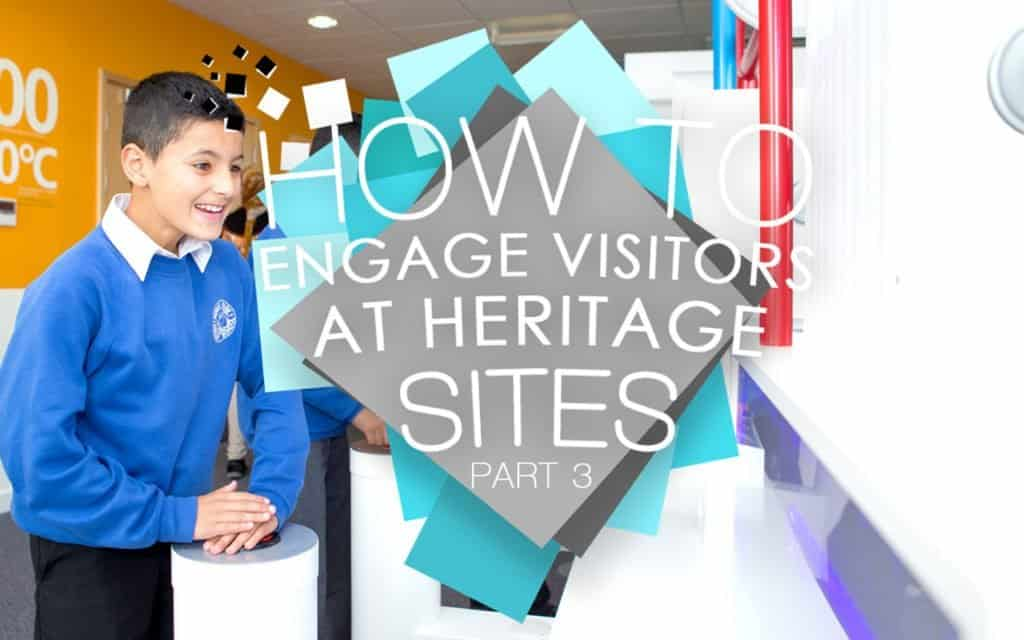 How to engage visitors at heritage sites part 3 Image