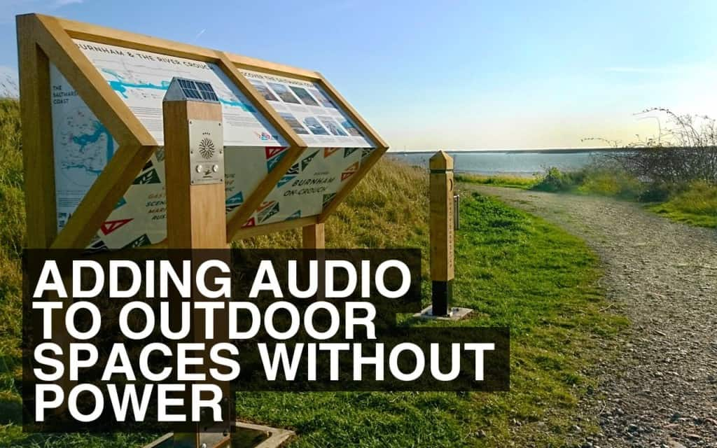 Adding audio to outdoor spaces without power