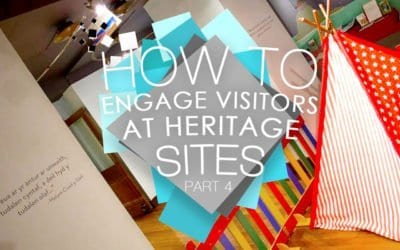 How To Engage Visitors At Heritage Sites – Part Four
