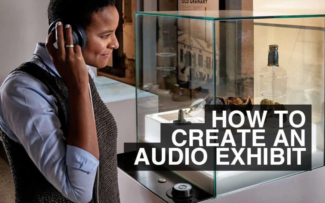 How Do I Create An Audio Exhibit?